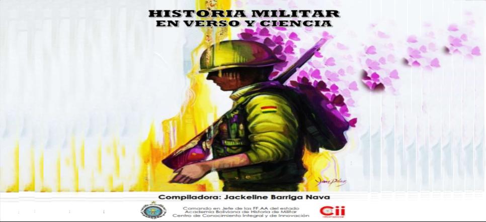 """BOLIVIA: HISTORIA MILITAR EN VERSO Y CIENCIA """"LA INNOVACIÓN EN LA LITERATURA"""""""